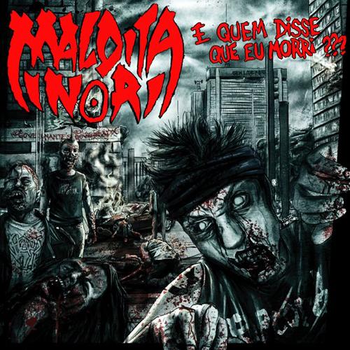 Maldita Minoria - E Quem Disse Que Eu Morri (2012)
