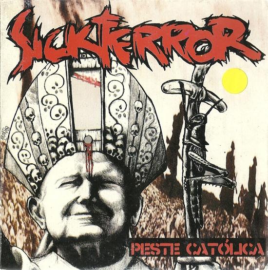 SICK TERROR - PESTE CATÓLICA - VINIL 2000