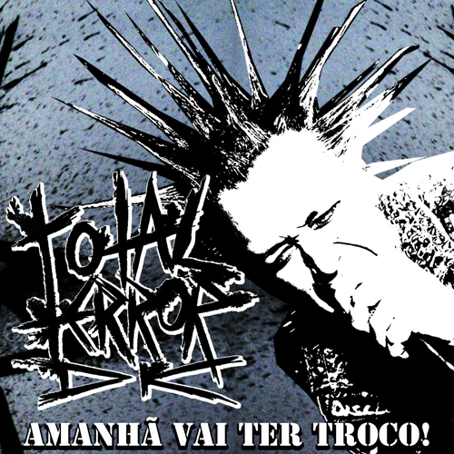 TOTAL TERROR DK - AMANHÃ VAI TER TROCO